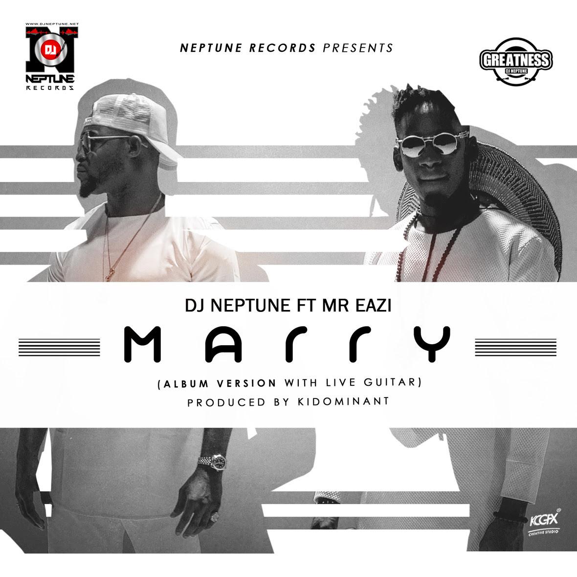 DJ Neptune Mr Eazi Marry