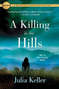 A Killing in the Hills by Julia Keller