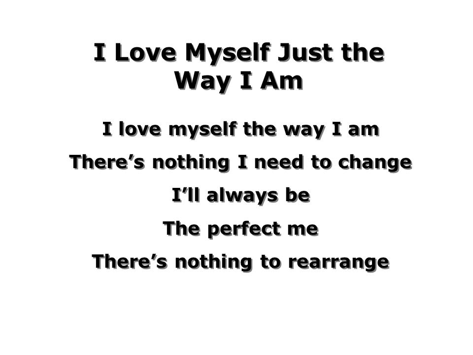 I Love Myself Just The Way I Am Ppt Video Online Download