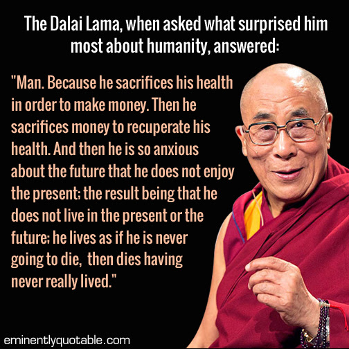 The Dalai Lama When Asked What Surprised Him Most About Humanity