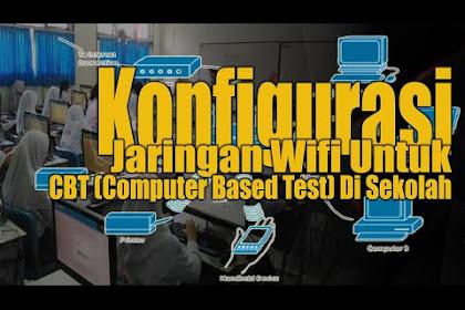 Konfigurasi Jaringan Wifi Untuk CBT (Computer Based Test) Di Sekolah
