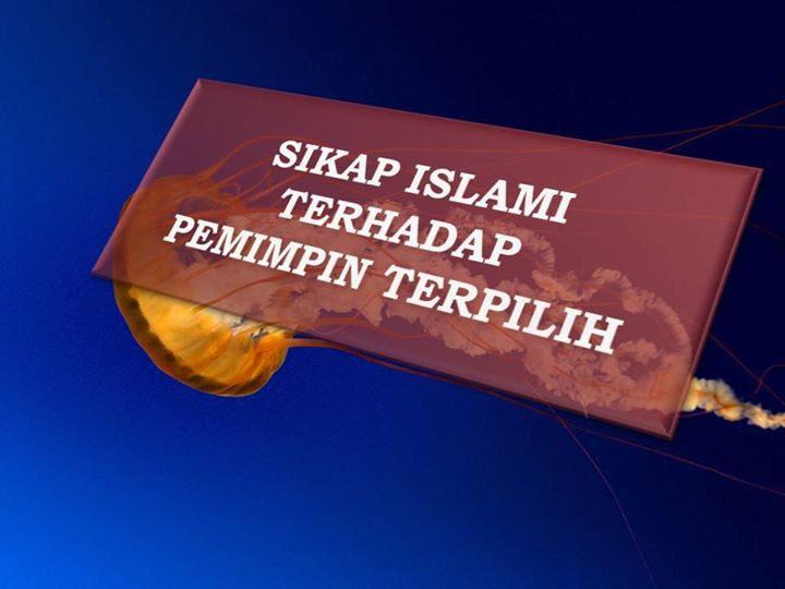 sikap islami terhadap pemimpin terpilih