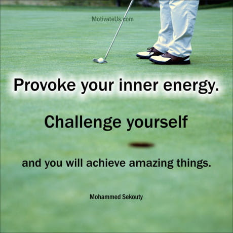 Motivational Quote of the day - Challenge Yourself