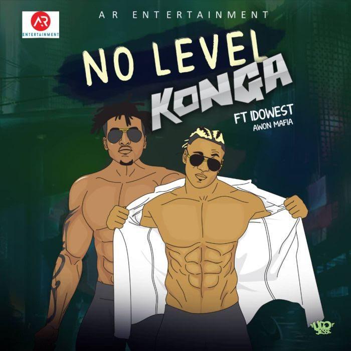 [KL Music] Konga Ft. Idowest – No Level