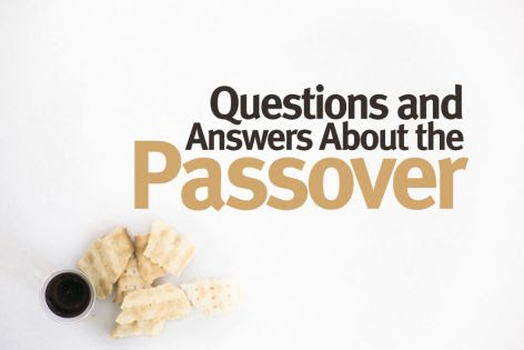 Questions and Answers About the Passover