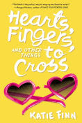 Title: Hearts, Fingers, and Other Things to Cross, Author: Katie Finn
