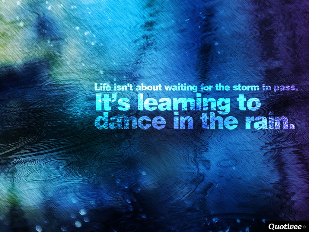 Life Isnt About Waiting For The Storm To Pass Inspirational