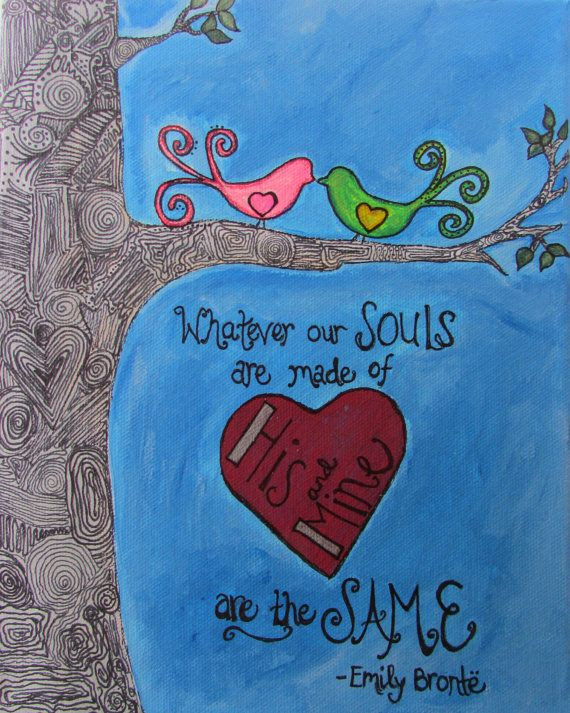 """Love Birds--""""Whatever our Souls are Made of..."""" Emily Bronte quote--Art Print--Acrylic Painting--Birds"""