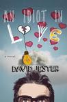 An Idiot in Love: A Novel