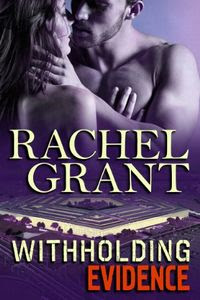 Withholding Evidence by Rachel Grant