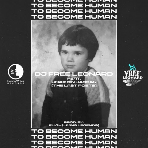 "DJ Free Leonard – ""To Become Human"" Ft. Umar Bin Hassan (The Last Poets)"