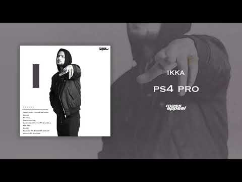 IKKA – PS4 Pro | Prod. By Ashock | Mass Appeal India