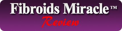Fibroids Miracle Review