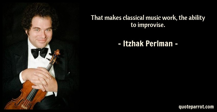 That Makes Classical Music Work The Ability To Improvi By Itzhak