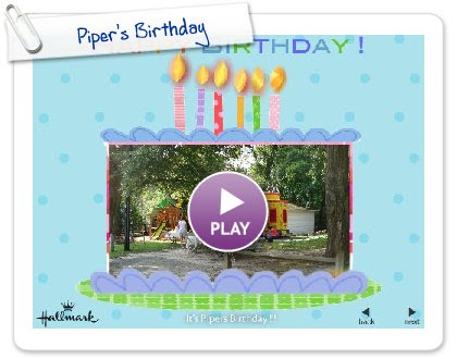 Click to play this Smilebox slideshow: Piper's Birthday
