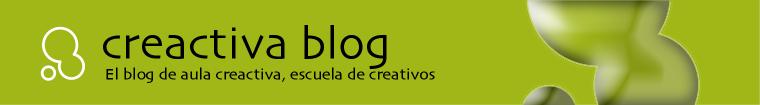 CREACTIVA BLOG. ESCUELA DE CREATIVOS, CREATIVIDAD, AULA CREACTIVA, DISEÑO GRAFICO, PUBLICIDAD, WEB