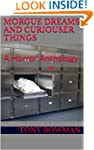 Morgue Dreams and Curiouser Things: A...