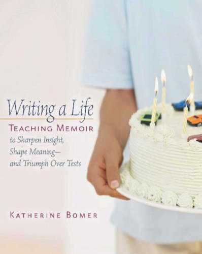 Writing a Life: Teaching Memoir to Sharpen Insight, Shape Meaning--And Triumph Over Tests