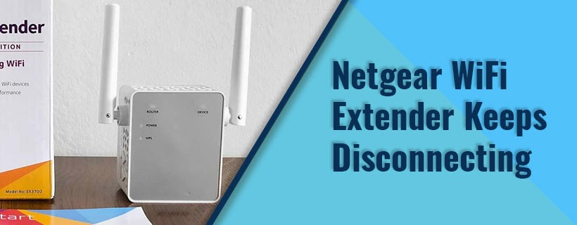 Netgear Wifi Extender Keeps Disconnecting - Why And How To Solve?