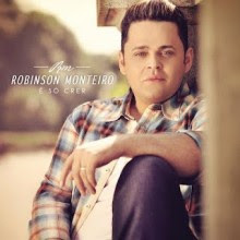 """[Entrevista] Robinson Monteiro fala sobre carreira e ministério, e revela detalhes de seu novo álbum, """"É só crer"""""""