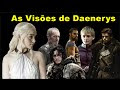 As visões de Daenerys na casa dos Imortais!