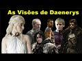 As visões de Daenerys na casa dos Imortais!