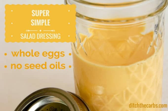 Super Salad Dressing. This is as easy as it can get, idiot proof to boot! Uses whole eggs and olive oil. A healthy punch of goodness in a jar. | ditchthecarbs.com