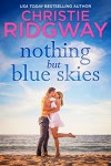 Nothing But Blue Skies - Christie Ridgway
