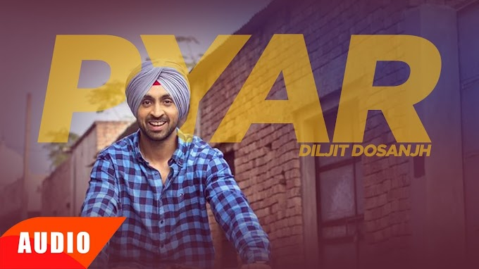 Pyaar Lyrics by Diljit Dosanjh from GOAT is latest Punjabi song