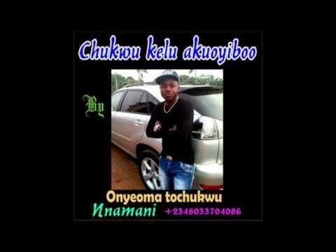 Chukwu Kelu Akuoyiboo By Onyeoma Tochukwu Nnamani #9jaboombox