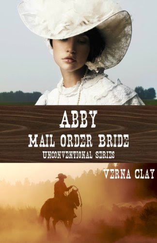 Abby: Mail Order Bride (Unconventional Series #1) by Verna Clay