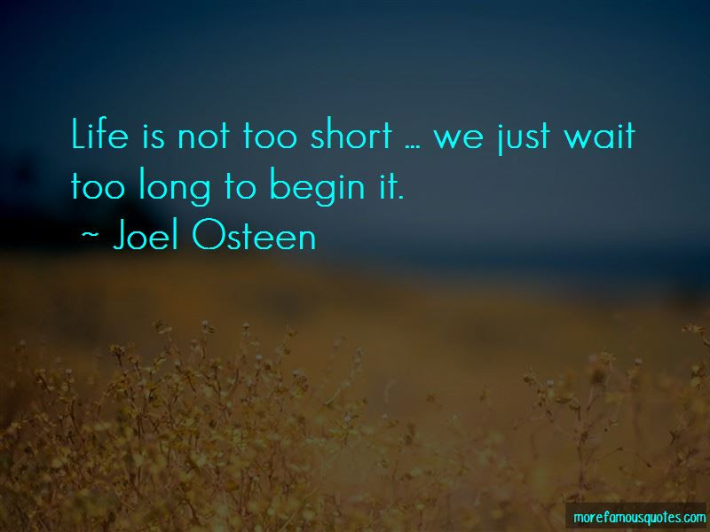 Life Is Not Too Short Quotes Top 49 Quotes About Life Is Not Too