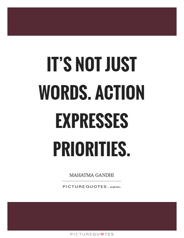Its Not Just Words Action Expresses Priorities Picture Quotes