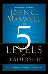 5 Levels of Leadership: Proven Steps to Maximize Your Potential by John C. Maxwell - Book Review