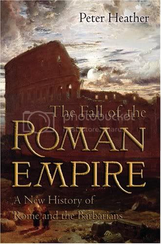 The Fall of Rome: A New History of Rome and the Barbarians