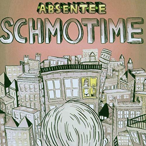 Absentee - Schmotime