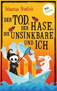 Titel: Der Tod, der Hase, die Unsinkbare und ich