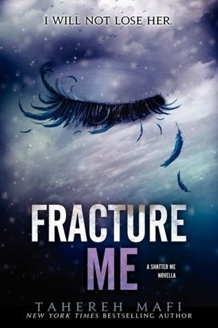 Fracture Me (Shatter Me, #2.5) by Tahereh Mafi