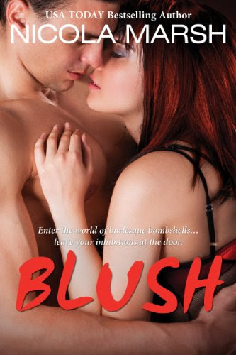 Blush (Burlesque Bombshells) by Nicola Marsh