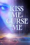 Kiss Me, Curse Me