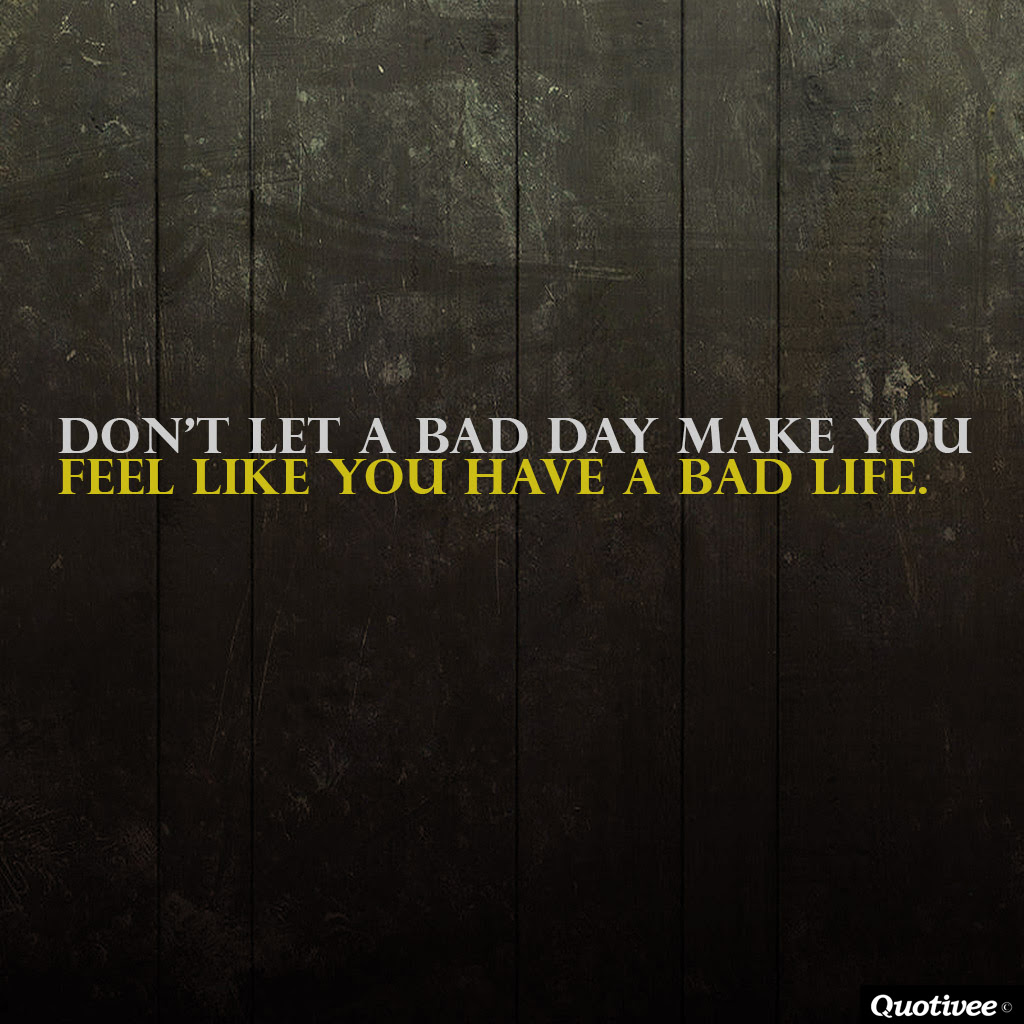 A Bad Day Inspirational Quotes Quotivee