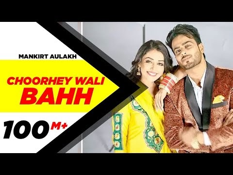 Choorhey Wali Bahh Song by Mankirt Aulakh - Watch Video