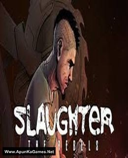 Slaughter 3: The Rebels Pc Game