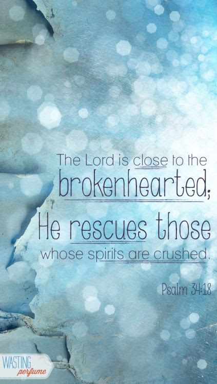 Psalm 34:18 - The Lord is nigh unto them that are of a broken heart; and saveth such as be of a contrite spirit…More at http://beliefpics.christianpost.com/