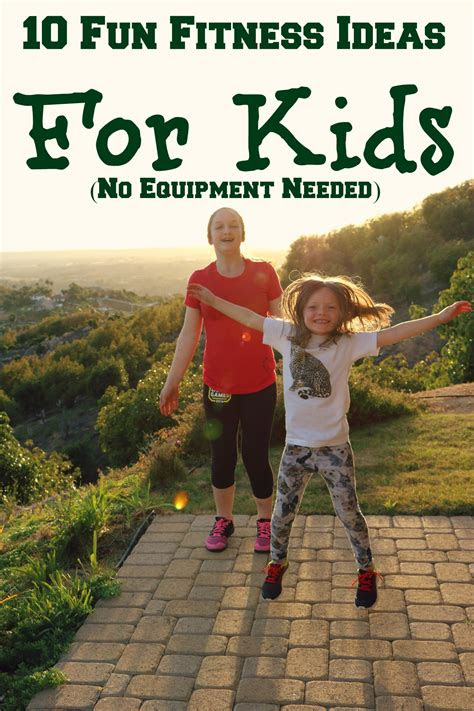 fun fitness ideas  kids  equipment needed
