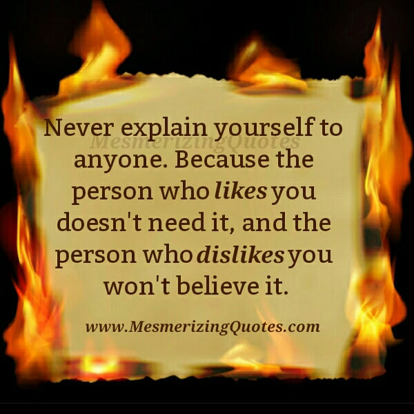 Never Explain Yourself To Anyone Mesmerizing Quotes