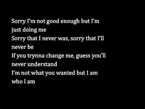 Im Sorry Im Not Good Enough Quotes