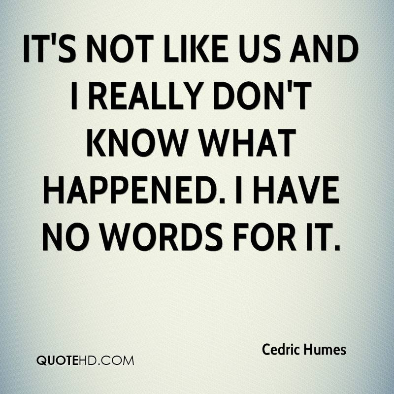 Cedric Humes Quotes Quotehd