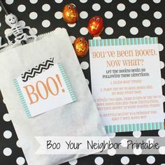 Boo Your Neighbor Free Printable... the We've Been Booed sign is just adorable!!