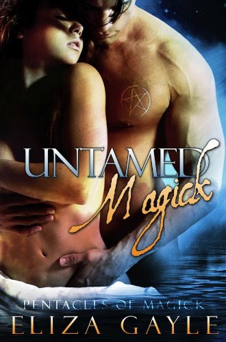 Untamed Magick ( paranormal erotic romance ) (Pentacles of Magick) by Eliza Gayle
